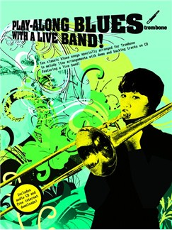 Play-Along Blues With A Live Band: Trombone (Book And CD) Books and CDs | Trombone