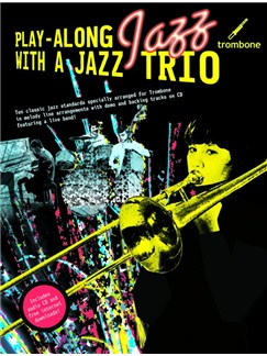 Play-Along Jazz With A Jazz Trio: Trombone (Book And CD) Books and CDs | Trombone