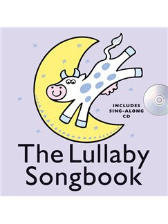 The Lullaby Songbook (Hardback) Books and CDs | Voice