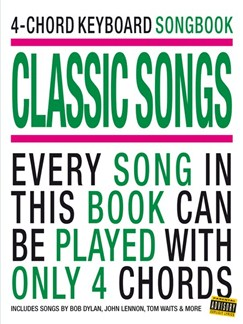 4-Chord Keyboard Songbook: Classic Songs Books | Keyboard