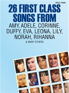 26 First Class Songs From Amy, Adele, Corinne, Duffy, Eva, Leona, Lily, Norah, Rihanna And Many Others Books | Voice with Piano Accompaniment