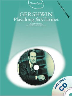 Guest Spot: George Gershwin Playalong For Clarinet CD et Livre | Clarinette
