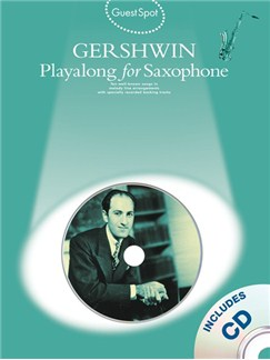 Guest Spot: George Gershwin Playalong For Saxophone CD et Livre | Saxophone Alto