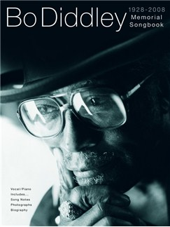 Bo Diddley: Memorial Songbook 1928-2008 (Voice/Piano) Books | Piano, Vocal & Guitar