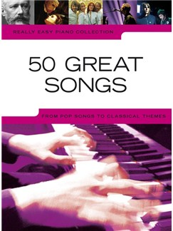 Really Easy Piano Collection: 50 Great Songs Books | Easy Piano
