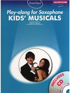 Guest Spot: Kids' Musicals - Play-Along For Alto Saxophone Books and CDs | Alto Saxophone
