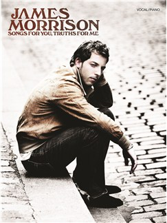 James Morrison: Songs For You, Truths For Me Books | Piano, Vocal & Guitar