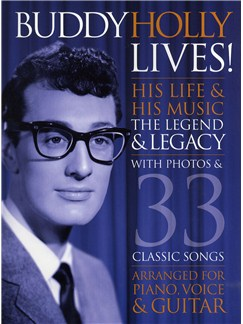 Buddy Holly Lives! His Life And His Music - The Legacy and The Legend Books | Piano, Vocal & Guitar