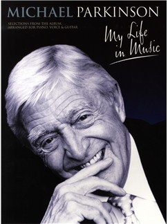 Michael Parkinson - My Life In Music Books | Piano, Vocal & Guitar