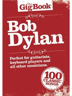 The Gig Book: Bob Dylan Books | Melody Line, Lyrics & Chords