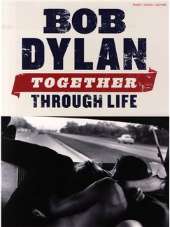 Bob Dylan: Together Through Life Books | Piano, Vocal & Guitar