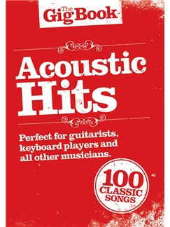 The Gig Book: Acoustic Hits Livre | Ligne De Mélodie, Paroles et Accords