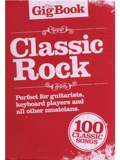 The Gig Book: Classic Rock Books | Melody Line, Lyrics & Chords