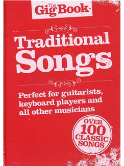 The Gig Book: Traditional Songs Books | Melody Line, Lyrics & Chords