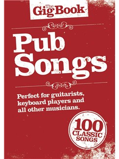 The Gig Book: Pub Songs Books | Melody Line, Lyrics & Chords