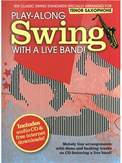 Play-Along Swing With A Live Band! - Tenor Saxophone Books and CDs | Tenor Saxophone