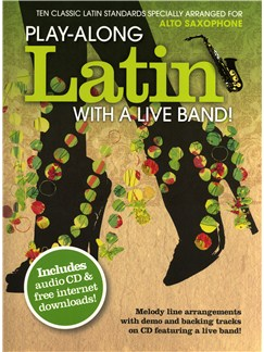 Play-Along Latin With A Live Band! - Alto Saxophone Books and CDs | Alto Saxophone