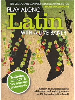 Play-Along Latin With A Live Band! - Tenor Saxophone Books and CDs | Tenor Saxophone