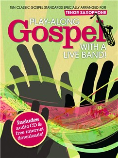 Play-Along Gospel With A Live Band! - Tenor Saxophone Books and CDs | Tenor Saxophone