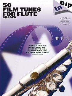 Dip In: 50 Graded Film Tunes For Flute Books | Flute