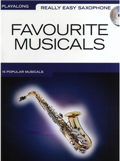 Really Easy Saxophone: Favourite Musicals Books and CDs | Alto Saxophone