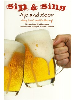 Sip & Sing - Ale And Beer Books | Melody Line, Lyrics & Chords