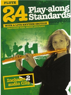 24 Play-Along Standards With A Live Rhythm Section - Flute CD et Livre | Flûte Traversière