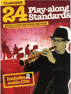 24 Play-Along Standards With A Live Rhythm Section - Clarinet CD et Livre | Clarinette