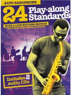24 Play-Along Standards With A Live Rhythm Section - Alto Saxophone Books and CDs | Alto Saxophone
