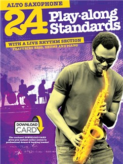 24 Play-Along Standards With A Live Rhythm Section - Alto Saxophone (Book/Audio Download) Audio Digitale et Livre | Saxophone Alto