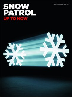Snow Patrol: Up To Now Books | Piano, Vocal & Guitar