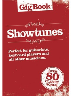 The Gig Book: Showtunes Books | Melody Line, Lyrics & Chords
