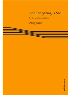 And Everything is Still... : Eb Sax Version Books | Alto Saxophone, Baritone Saxophone, Piano Accompaniment