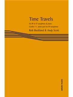 Time Travels: Piano Part For Bb Saxophone Books | Tenor Saxophone, Soprano Saxophone, Piano Accompaniment