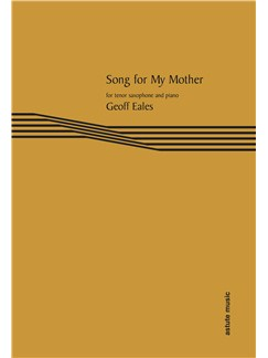 Geoff Eales: Song For My Mother Books | Tenor Saxophone, Piano Accompaniment
