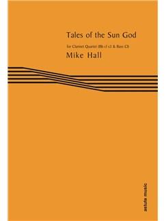 Mike Hall: Tales of the Sun God (Clarinet Quartet) Books | Clarinet (Quartet)