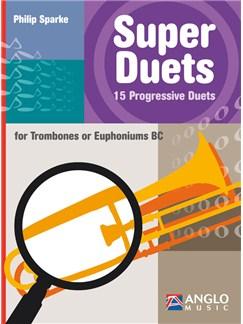Philip Sparke: Super Duets - 2 Trombones/Euphoniums (BC) Books | Trombone (Duet), Euphonium (Duet)