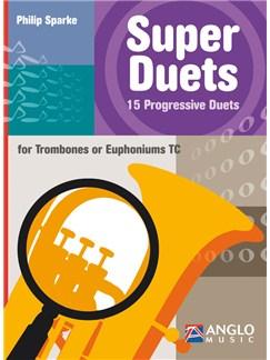 Philip Sparke: Super Duets - 2 Trombones/Euphoniums (TC) Books | Trombone (Duet), Euphonium (Duet)