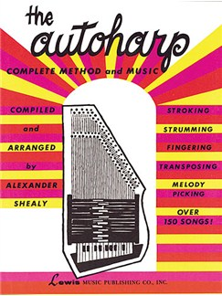 The Autoharp: Complete Method And Music Books | Autoharp