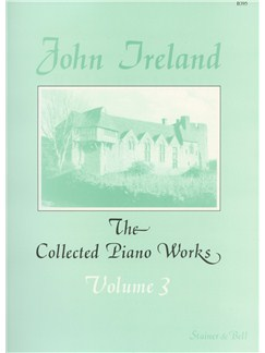 John Ireland: The Collected Piano Works - Book 3 Books | Piano