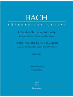 J.S. Bach: Cantata No.143 - Lobe Den Herrn, Meine Seele (Praise Thou The Lord,  O My Spirit) BWV 143 (Urtext) Books | Choral, SATB, Piano Accompaniment