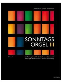 Sonntagsorgel - Volume III (Easy Organ Music For Church Services And Teaching: Chorale Settings) Books | Organ