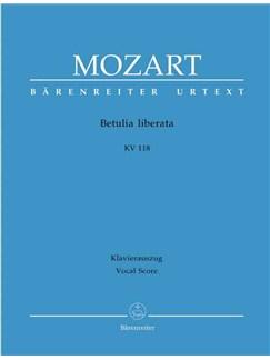 W.A. Mozart: Betulia Liberata K118 (Italian) - Full Score (Hardback) Books | Soprano, Alto, Tenor, Bass Voice, SATB, Flute, Oboe, French Horn, Bassoon, Trumpet, String Ensemble, Continuo