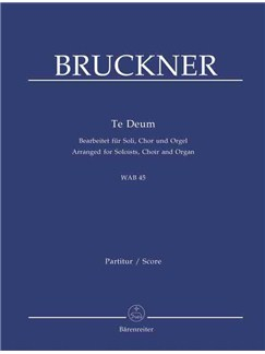 A. Bruckner: Te Deum (For Choir & Organ) Books | Choral, Organ Accompaniment