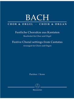 Festive Choral Settings From Cantatas Arranged For Choir & Organ Books | Organ