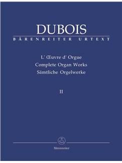 Theodore Dubois: Sämtliche Orgelwerke Band 2 Books | Organ