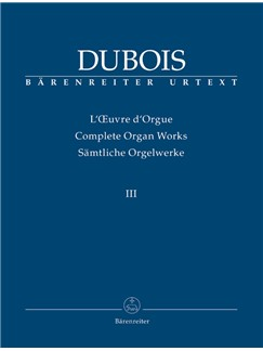 Dubois: Organ Works Vol.3 (complete) - Trois Pièces Pour Grand Orgue (1890), Messe De Mariage, Cinq Pièces Pour Orgue (1891) Books | Organ