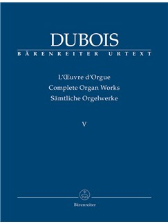 Organ Works, Vol.5 (complete) (Urtext).  Dix Pieces pour Grand Orgue; Fantasietta avec Variations Books | Organ