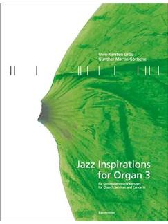 Uwe-Karsten Groß / Gunther Martin Göttsche: Jazz Inspirations For Organ 3 Books | Organ