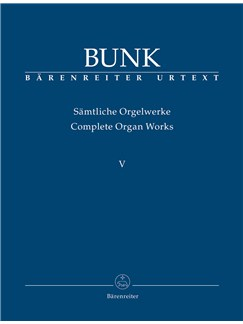 Gerard Bunk: Organ Works Vol.5 - Op 65, Op 80, Op 81 (Urtext) Books | Organ